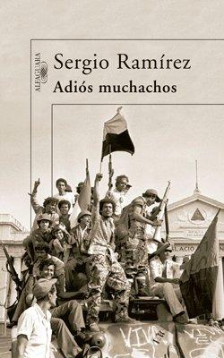 Adiós muchachos, memorias en las que cuenta con calidez y honestidad el entusiasmo que suscitó la revolución sandinista y su descalabro posterior.